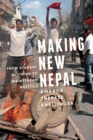 Image for Making New Nepal: From Student Activism to Mainstream Politics. (Making New Nepal)