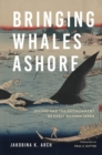 Image for Bringing whales ashore: oceans and the environment of early modern Japan