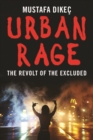 Image for Urban rage: the revolt of the excluded