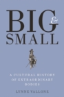 Image for Big and Small - A Cultural History of Extraordinary Bodies