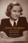 Image for Astrid Lindgren: The Woman Behind Pippi Longstocking