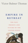 Image for Empire in Retreat: The Past, Present, and Future of the United States