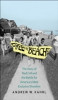 Image for Free the Beaches: The Story of Ned Coll and the Battle for America's Most Exclusive Shoreline