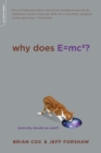 Image for Why Does E=mc2? : (And Why Should We Care?)