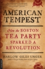 Image for American Tempest : How the Boston Tea Party Sparked a Revolution