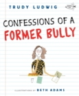 Image for Confessions of a former bully