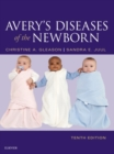 Image for Avery's diseases of the newborn.