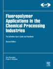 Image for Fluoropolymer applications in the chemical processing industries: the definitive user's guide and handbook