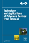 Image for Technology and applications of polymers derived from biomass