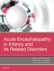 Image for Acute Encephalopathy and Encephalitis in Infancy and Its Related Disorders