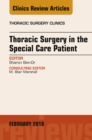 Image for Thoracic Surgery in the Special Care Patient, An Issue of Thoracic Surgery Clinics, E-Book : Volume 28-1