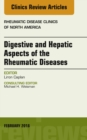 Image for Digestive and Hepatic Aspects of the Rheumatic Diseases, An Issue of Rheumatic Disease Clinics of North America, E-Book : Volume 44-1