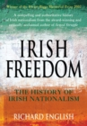 Image for Irish freedom  : the history of nationalism in Ireland