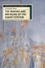 Image for The making and breaking of the Soviet system  : an interpretation