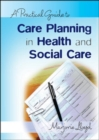 Image for A practical guide to care planning in health and social care