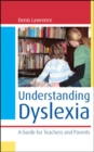 Image for Understanding dyslexia: a guide for teachers and parents