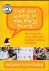 Image for Talk for writing in the early years  : how to teach story and rhyme, involving families 2-5 years