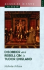 Image for Disorder and rebellion in Tudor England