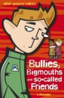 Image for Bullies, bigmouths and so-called friends : 4