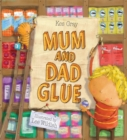 Image for Mum and Dad glue