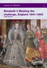 Image for Elizabeth I  : meeting the challenge, England, 1541-1603