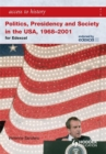Image for Politics, presidency and society in the USA, 1968-2001