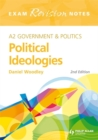 Image for A2 government & politics: Political ideologies : Exam Revision Notes