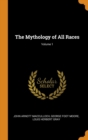 Image for The Mythology of All Races; Volume 1