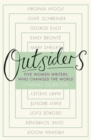 Image for Outsiders  : five women writers who changed the world
