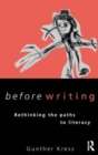Image for Before writing  : rethinking the paths to literacy
