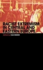 Image for Racist extremism in central and eastern Europe
