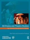 Image for AS drama and theatre studies  : the essential introduction for Edexcel
