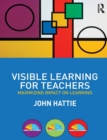 Image for Visible learning for teachers  : maximizing impact on learning