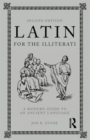 Image for Latin for the illiterati  : a modern phrase book for an ancient language