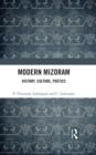 Image for Modern Mizoram: history, culture, poetics