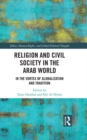 Image for Religion and civil society in the Arab world: in the vortex of globalization and tradition