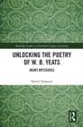 Image for Unlocking the poetry of W.B. Yeats: heart mysteries : 52