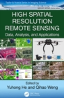 Image for High spatial resolution remote sensing: data, analysis, and applications