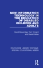 Image for New information technology in the education of disabled children and adults : 32