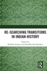 Image for Re-searching transitions in Indian history