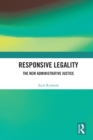 Image for Responsive legality: the new administrative justice