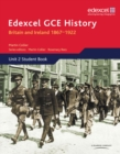 Image for Edexcel GCE historyUnit 2,: Britain and Ireland 1867-1922