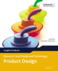 Image for A Level Design and Technology for Edexcel: Product Design: Graphic Products