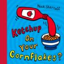 Image for Ketchup on your cornflakes?
