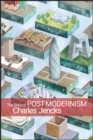 Image for The story of post-modernism  : five decades of the ironic, iconic and critical in architecture