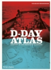 Image for The D-Day atlas  : anatomy of the Normandy Campaign
