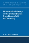 Image for Grammatical Theory in the United States : From Bloomfield to Chomsky