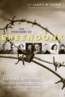 Image for The prisoners of Breendonk  : personal histories from a World War II concentration camp