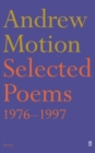 Image for Andrew Motion  : selected poems, 1976-1997