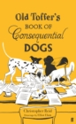 Image for Old Toffer's book of consequential dogs